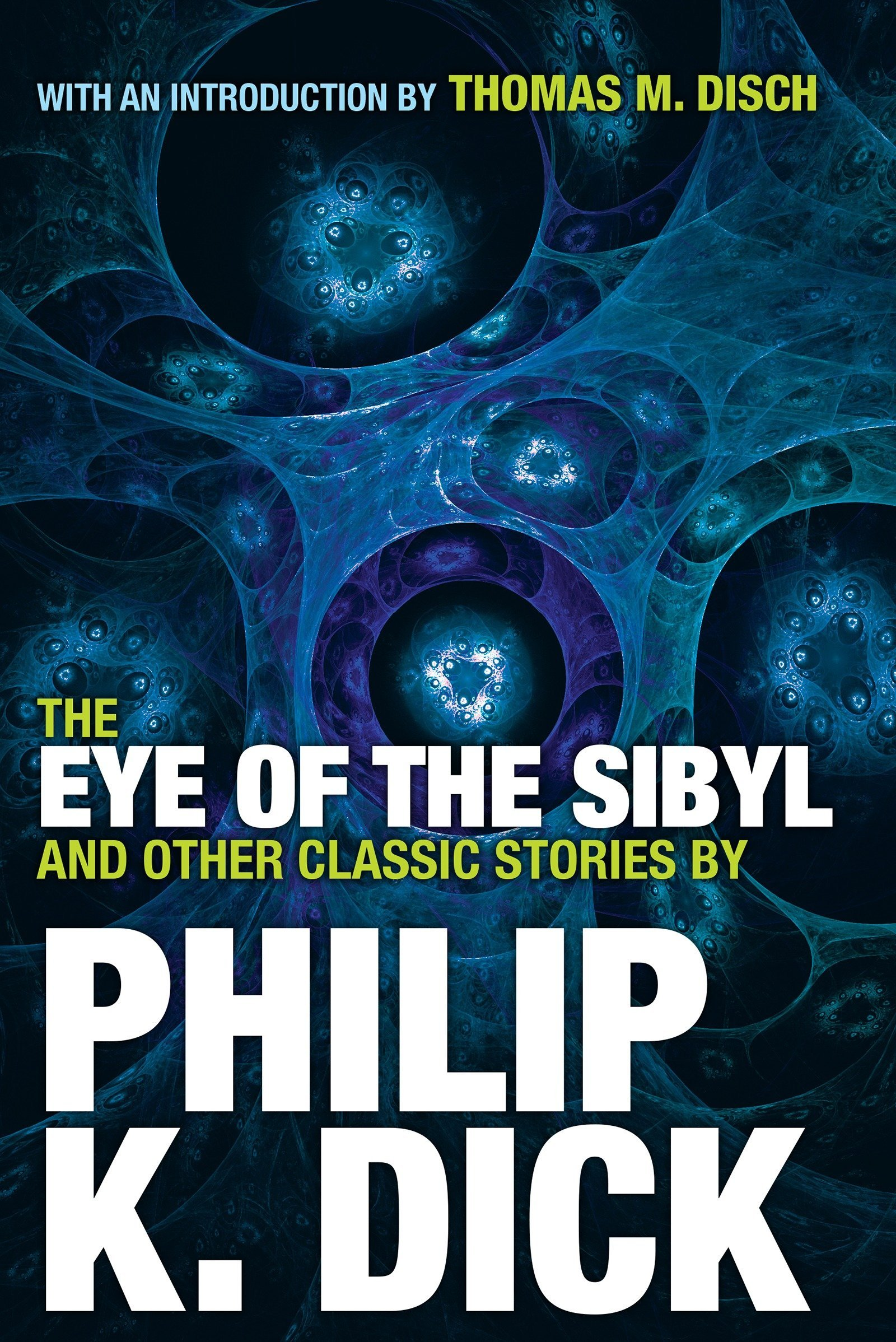 The Eye of the Sibyl and Other Classic Stories by Philip K. Dick